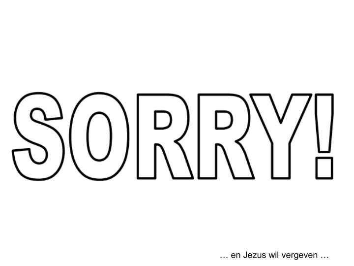 … en Jezus wil vergeven …