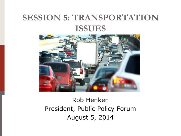 Session 5 transportation issues