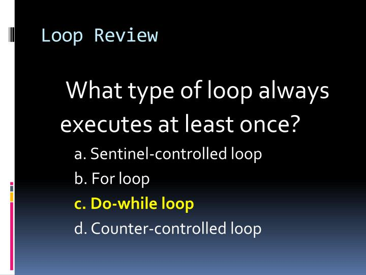 Loop Review