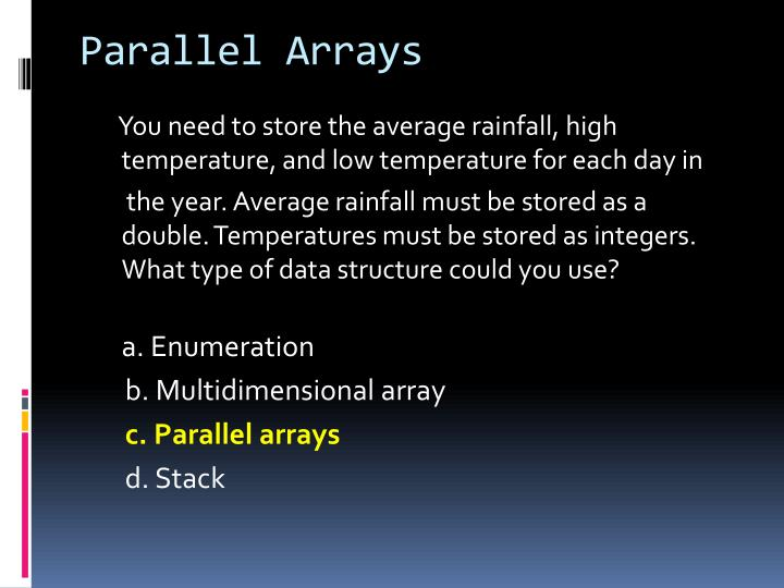 Parallel Arrays