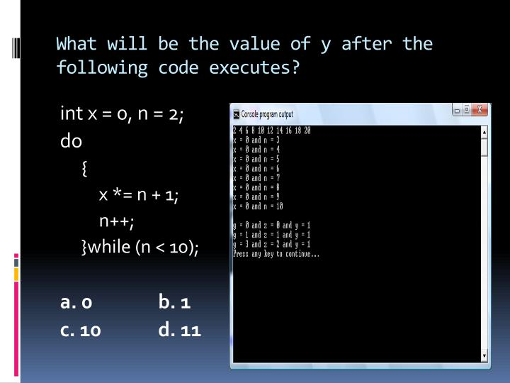 What will be the value of y after the following code executes?