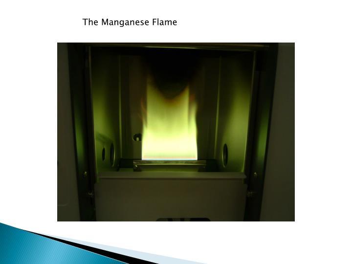The Manganese Flame