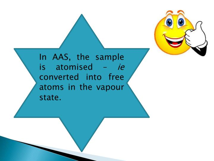 In AAS, the sample is
