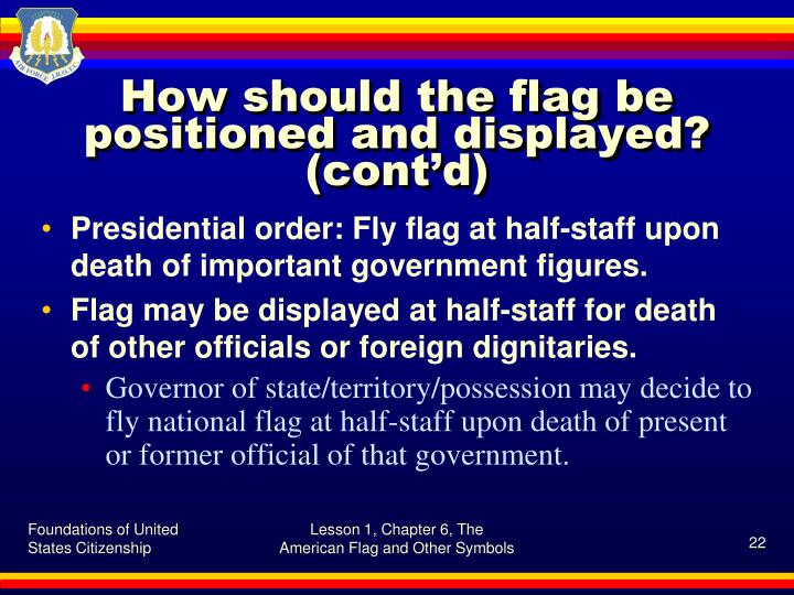 How should the flag be positioned and displayed? (cont'd)
