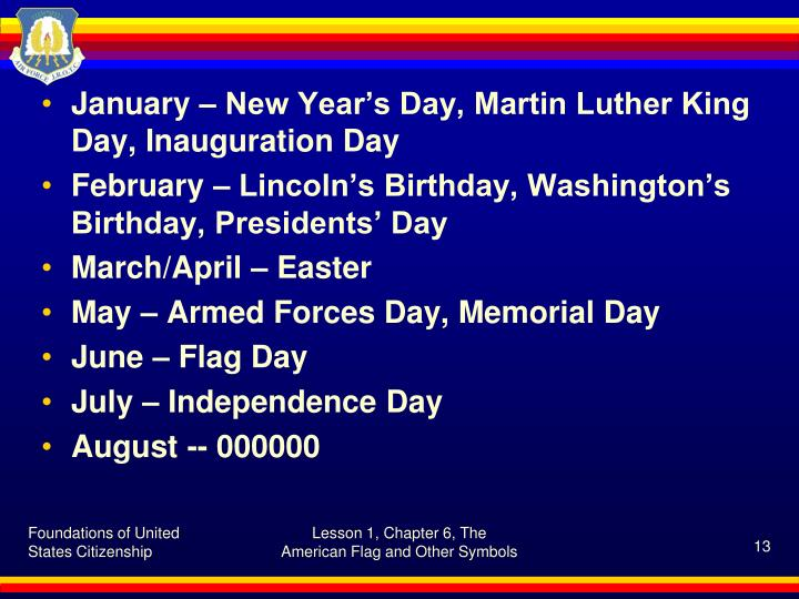 January – New Year's Day, Martin Luther King Day, Inauguration Day