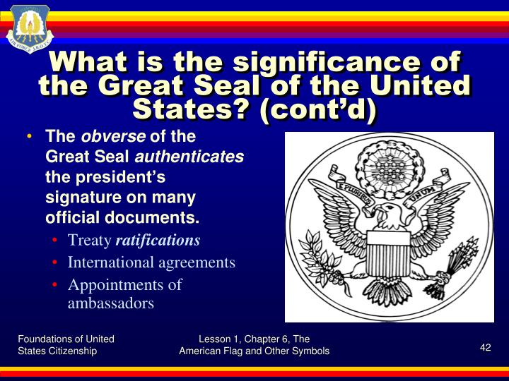 What is the significance of the Great Seal of the United States? (cont'd)