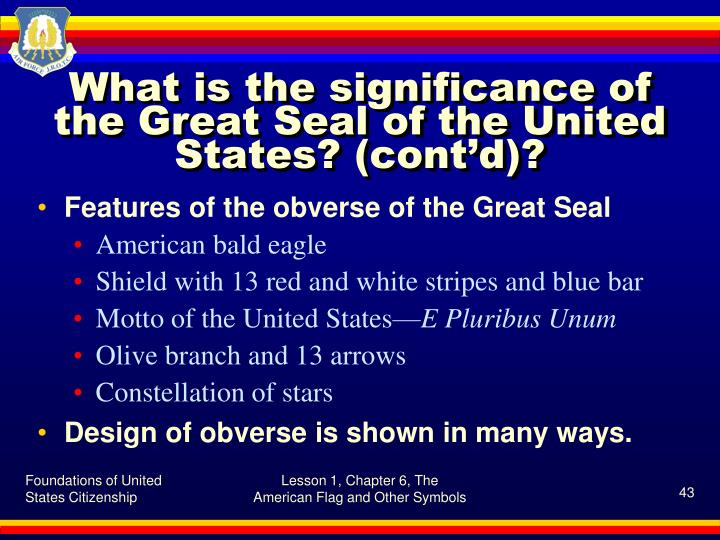 What is the significance of the Great Seal of the United States? (cont'd)?
