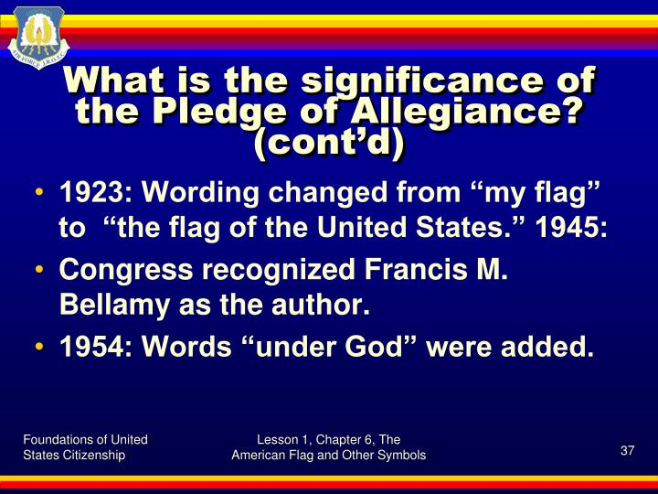 What is the significance of the Pledge of Allegiance? (cont'd)