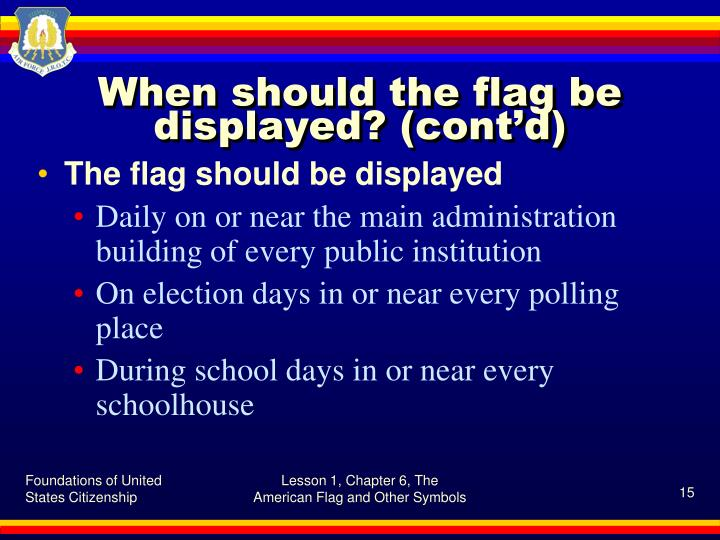 When should the flag be displayed? (cont'd)