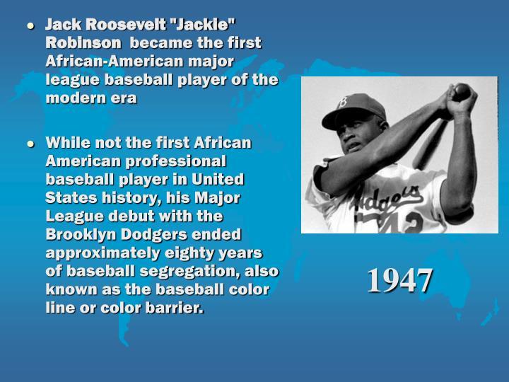 "Jack Roosevelt ""Jackie"" Robinson"