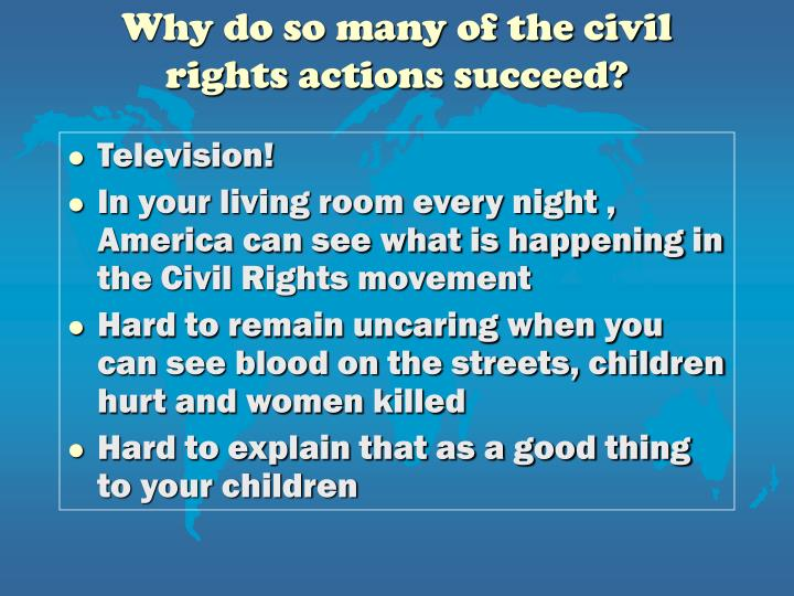 Why do so many of the civil rights actions succeed?