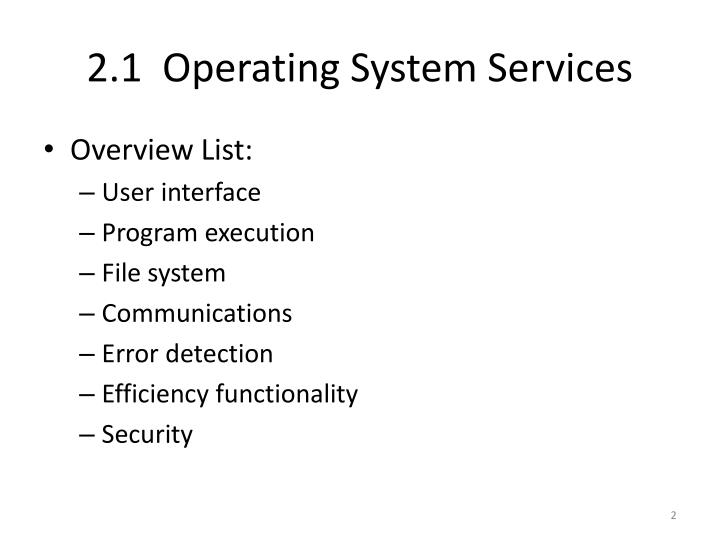 2.1  Operating System Services