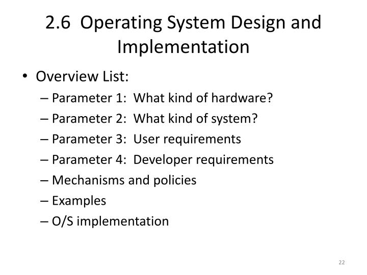 2.6  Operating System Design and Implementation