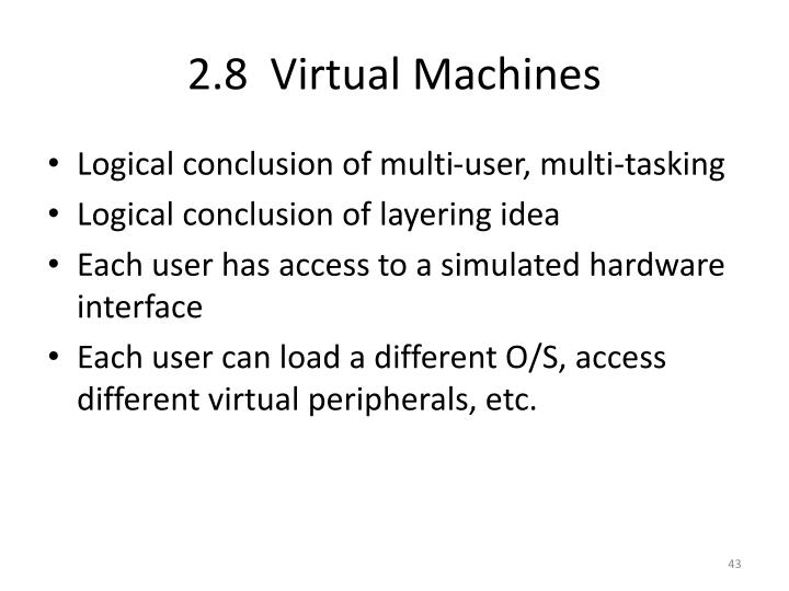 2.8  Virtual Machines