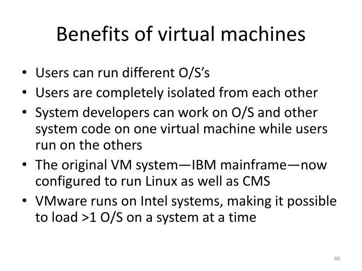 Benefits of virtual machines