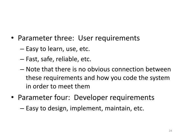 Parameter three:  User requirements