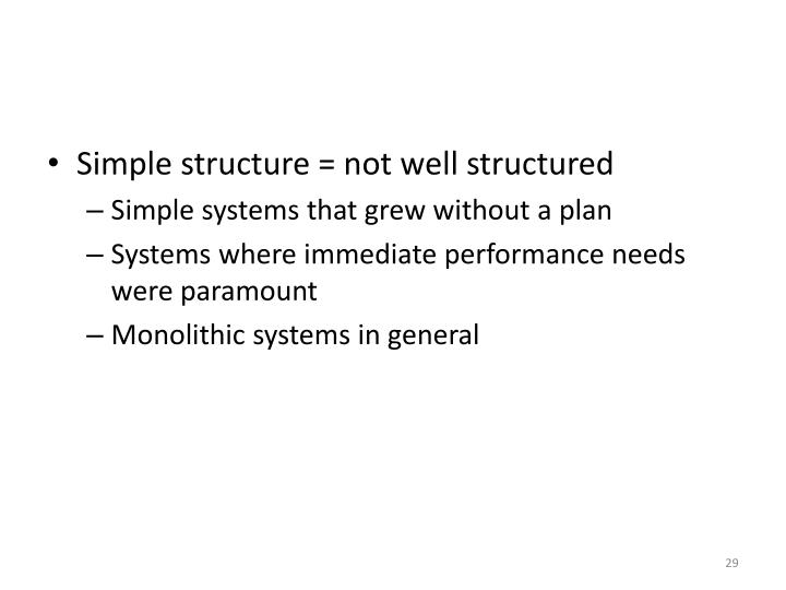 Simple structure = not well structured