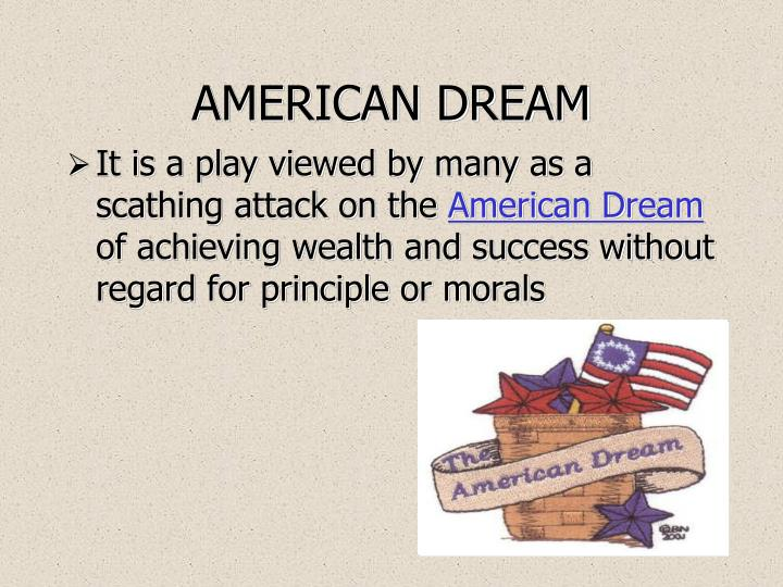achieving the american dream in arthur millers death of a salesman Arthur millers ideas of the american dream  the american dream in arthur miller's death of a salesman  a caustic attack on the american dream of achieving.