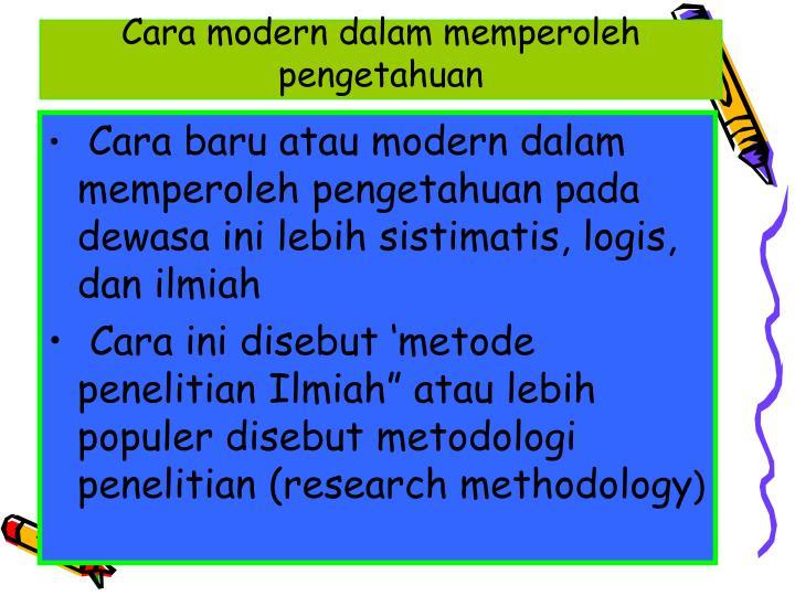 Cara modern dalam memperoleh pengetahuan