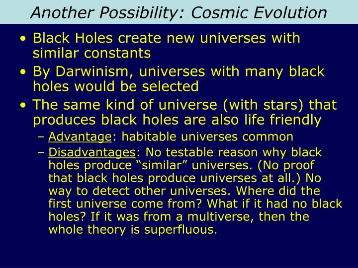 Another Possibility: Cosmic Evolution
