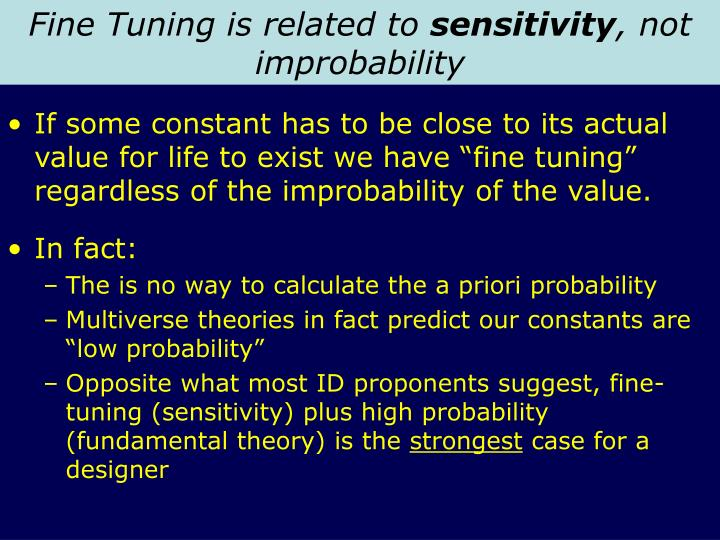 Fine Tuning is related to