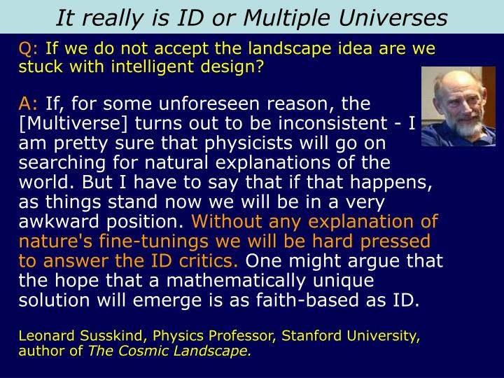 It really is ID or Multiple Universes