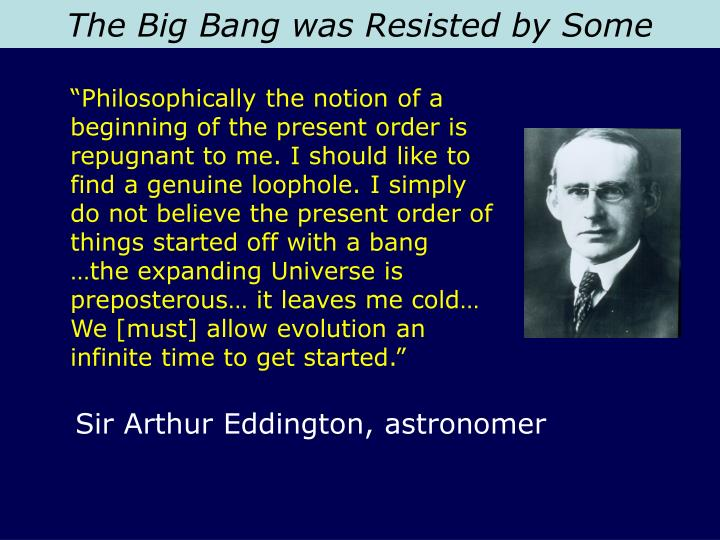 The Big Bang was Resisted by Some
