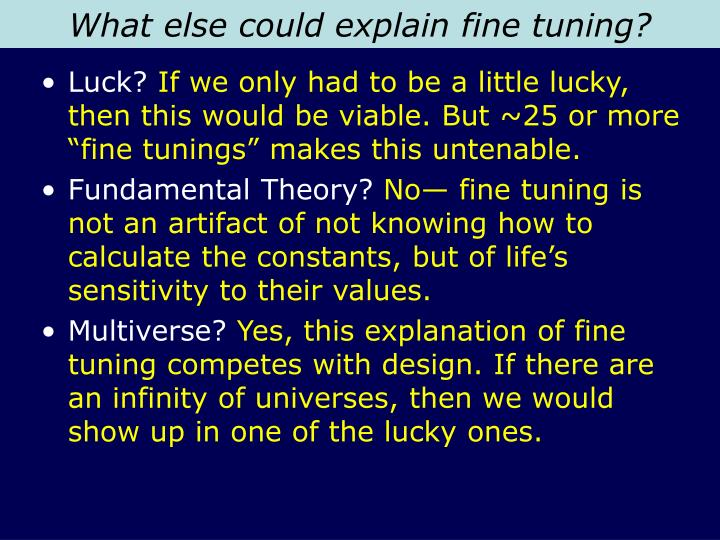 What else could explain fine tuning?