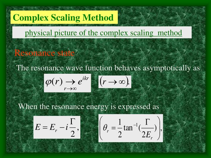 Complex Scaling Method