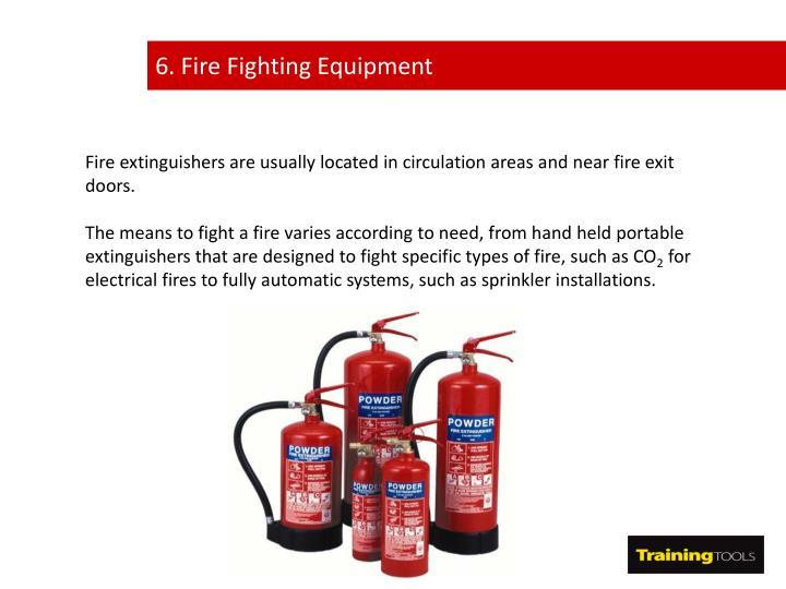 6. Fire Fighting Equipment