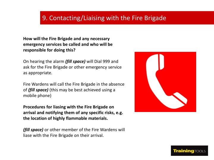 9. Contacting/Liaising with the Fire Brigade