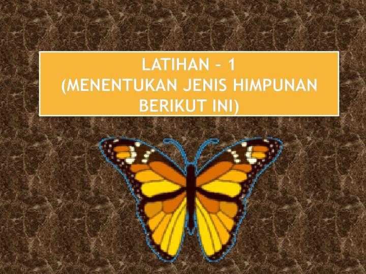 LATIHAN – 1