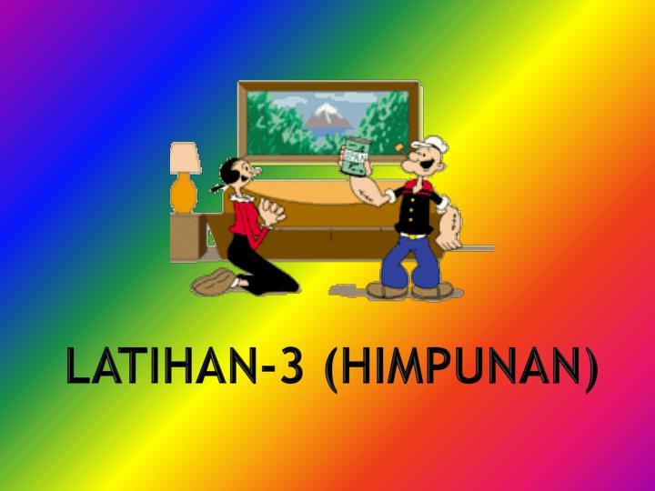 LATIHAN-3 (HIMPUNAN)
