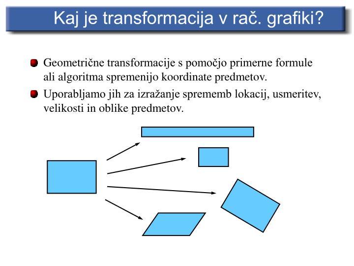 Kaj je transformacija v rač. grafiki