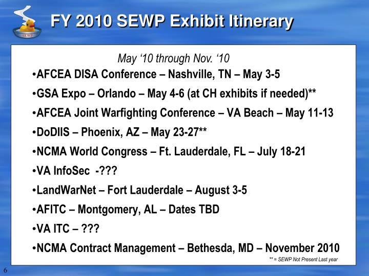 FY 2010 SEWP Exhibit Itinerary