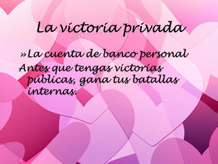 La victoria privada
