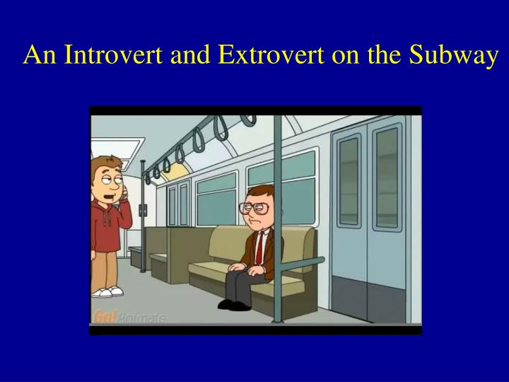 An Introvert and Extrovert on the Subway