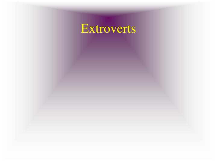 Extroverts