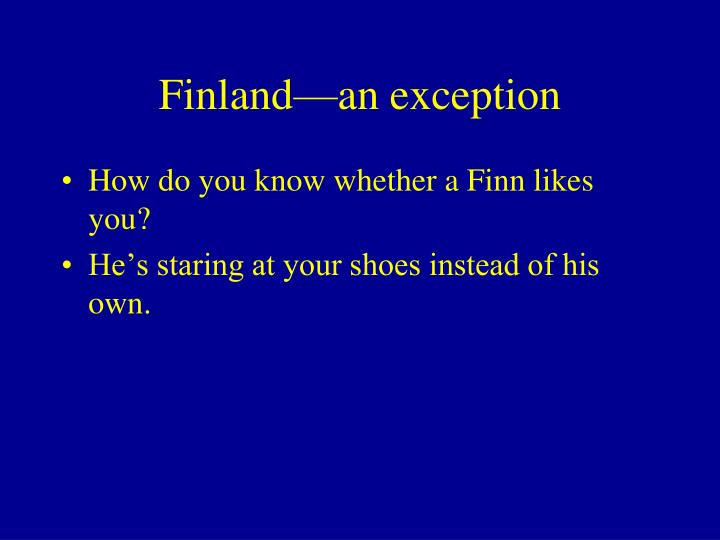 Finland—an exception