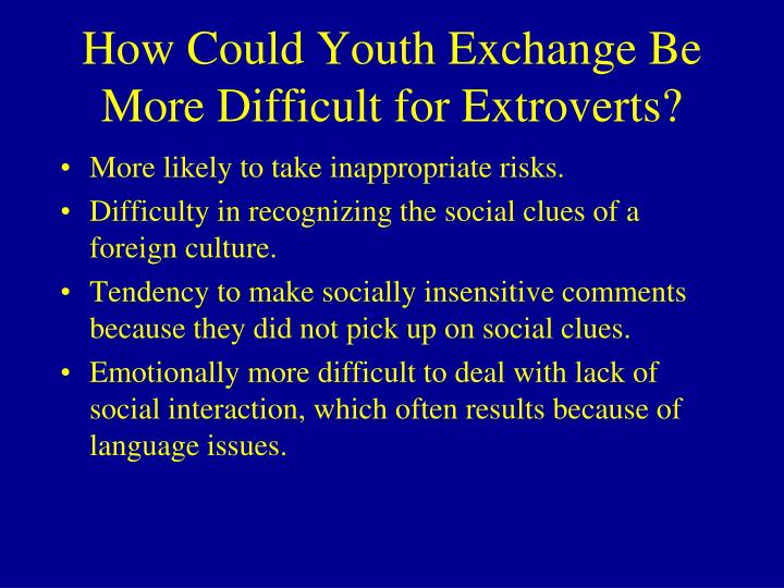 How Could Youth Exchange Be More Difficult for Extroverts?