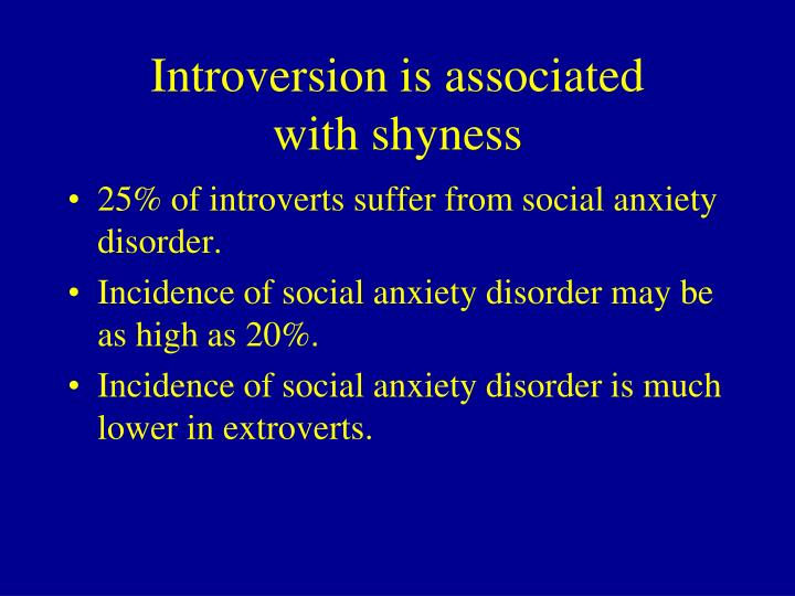 Introversion is associated
