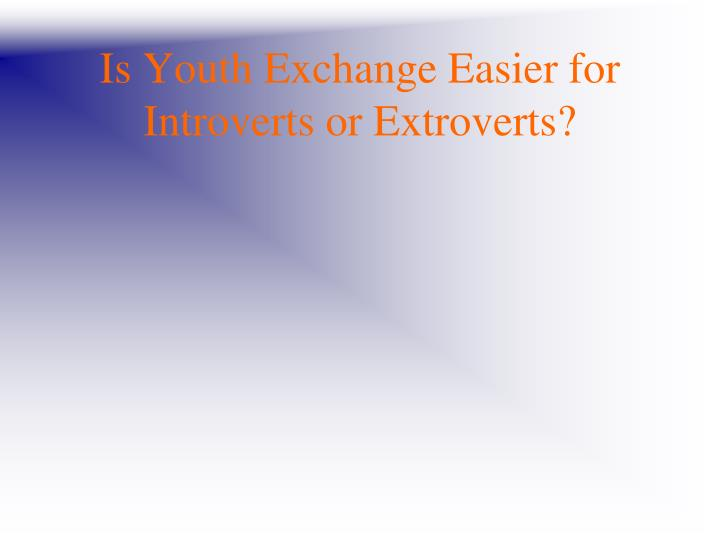 Is Youth Exchange Easier for