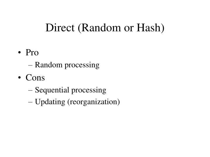 Direct (Random or Hash)