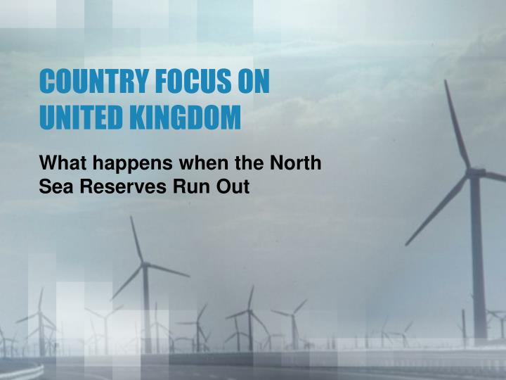 Country focus on united kingdom