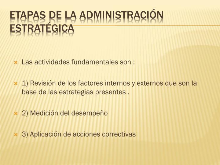 Las actividades fundamentales son :