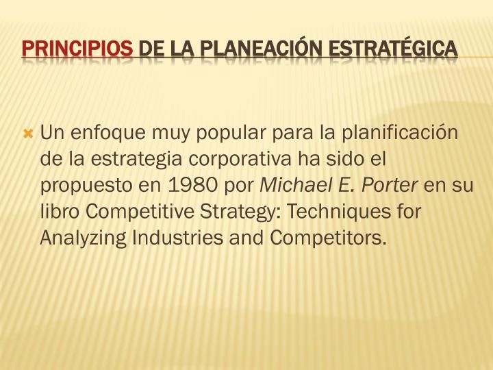 Un enfoque muy popular para la planificación de la estrategia corporativa ha sido el propuesto en 1980 por