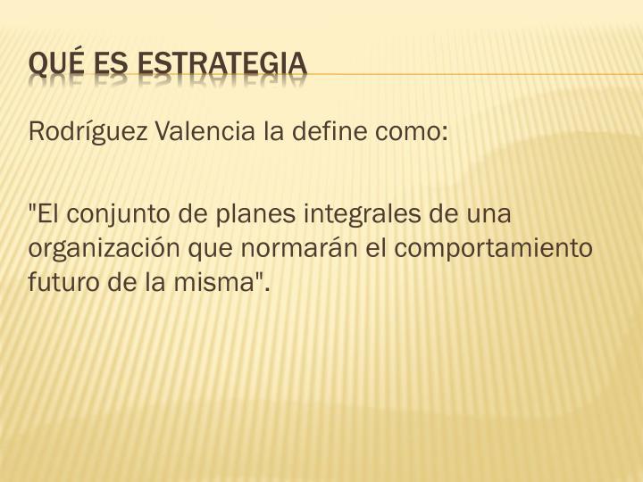 Rodríguez Valencia la define como