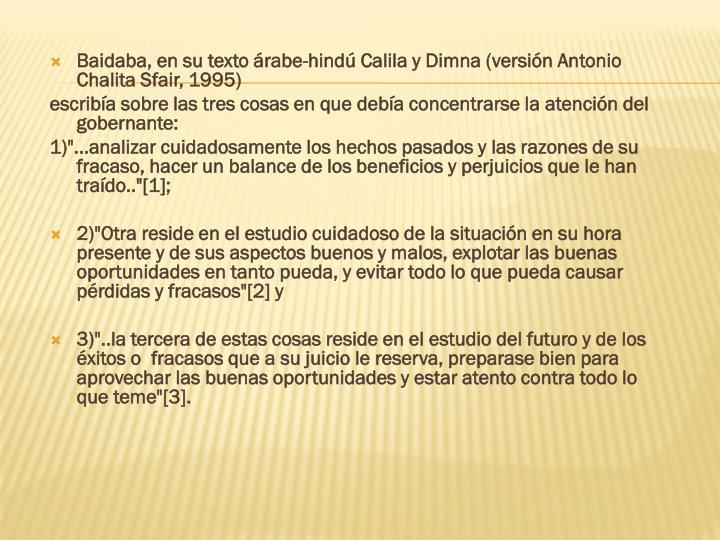 Baidaba, en su texto árabe-hindú Calila y Dimna (versión Antonio Chalita Sfair, 1995)