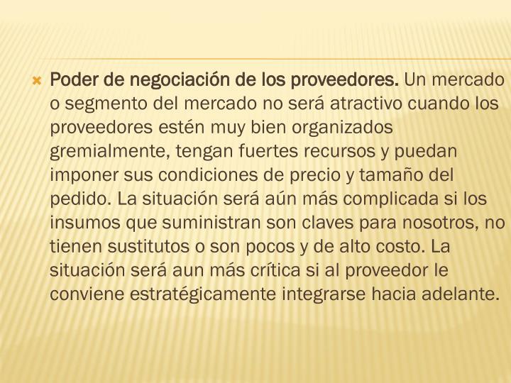 Poder de negociación de los proveedores.