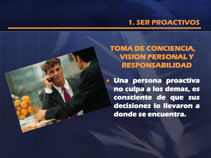 1. SER PROACTIVOS